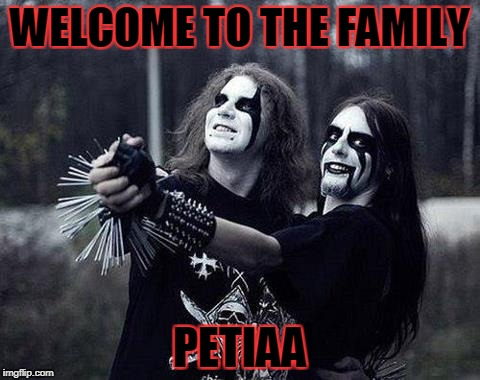 WELCOME TO THE FAMILY PETIAA | made w/ Imgflip meme maker