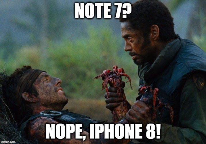 iphone 8 exploding meme | NOTE 7? NOPE, IPHONE 8! | image tagged in note 7,iphone 8,iphone,note,samsung,apple | made w/ Imgflip meme maker