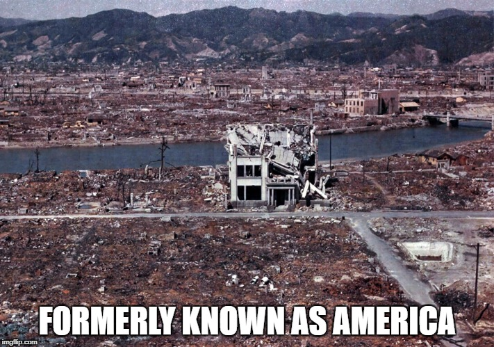 Aftermath Of North Korean Bombing Of America | FORMERLY KNOWN AS AMERICA | image tagged in memes,north korea,america,nuclear explosion,nuclear bomb,nuke | made w/ Imgflip meme maker