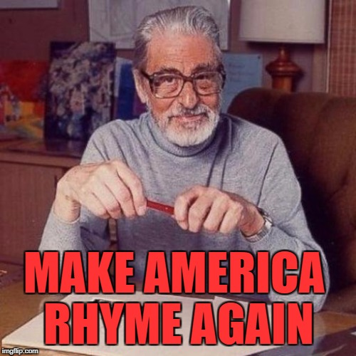 MAKE AMERICA RHYME AGAIN | made w/ Imgflip meme maker