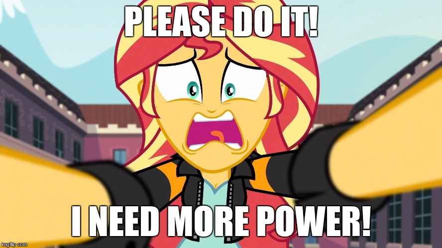 PLEASE DO IT! I NEED MORE POWER! | made w/ Imgflip meme maker