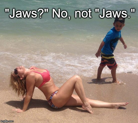 "Classic | ""Jaws?"" No, not ""Jaws."" 