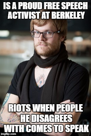 Hipster Barista Meme | IS A PROUD FREE SPEECH ACTIVIST AT BERKELEY RIOTS WHEN PEOPLE HE DISAGREES WITH COMES TO SPEAK | image tagged in memes,hipster barista,libtards,libtard,college liberal,retarded liberal protesters | made w/ Imgflip meme maker