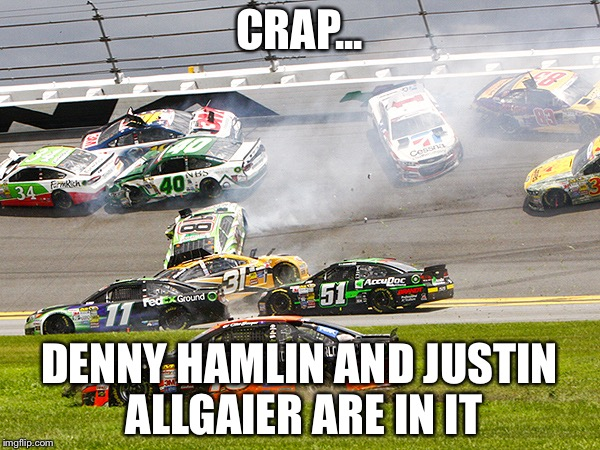 cruz nascar | CRAP... DENNY HAMLIN AND JUSTIN ALLGAIER ARE IN IT | image tagged in cruz nascar | made w/ Imgflip meme maker