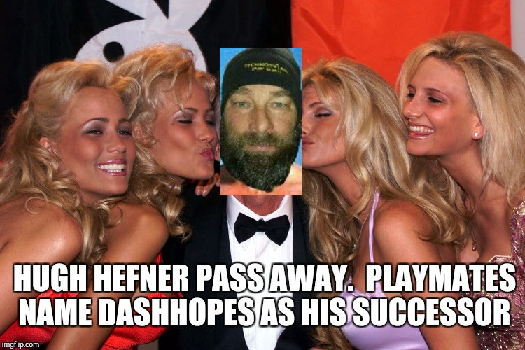 "The Playmates want DashHopes to be Hefner's successor. (Realized I put ""pass"" instead of ""passes"" after submission) ugh!  