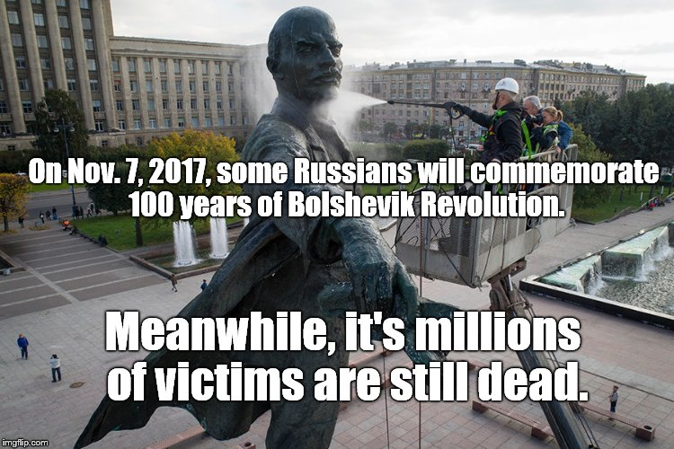 Workers wash statue of Soviet Union founder Vladimir Lenin in St Petersburg, 28SEP17. Dmitri Lovetsky photo, AP. | On Nov. 7, 2017, some Russians will commemorate 100 years of Bolshevik Revolution. Meanwhile, it's millions of victims are still dead. | image tagged in lenin,alas,bolshevik revolution,still dead,vladimir lenin,no comment | made w/ Imgflip meme maker