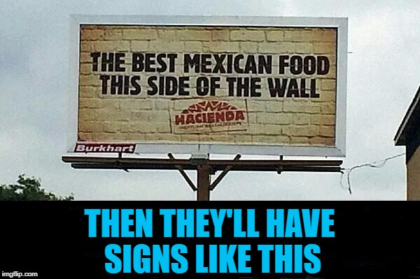 THEN THEY'LL HAVE SIGNS LIKE THIS | made w/ Imgflip meme maker