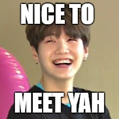 NICE TO MEET YAH | made w/ Imgflip meme maker