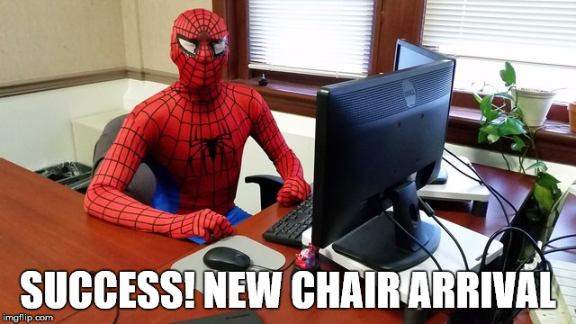 SUCCESS! NEW CHAIR ARRIVAL | made w/ Imgflip meme maker