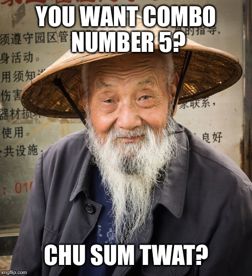 YOU WANT COMBO NUMBER 5? CHU SUM TWAT? | made w/ Imgflip meme maker