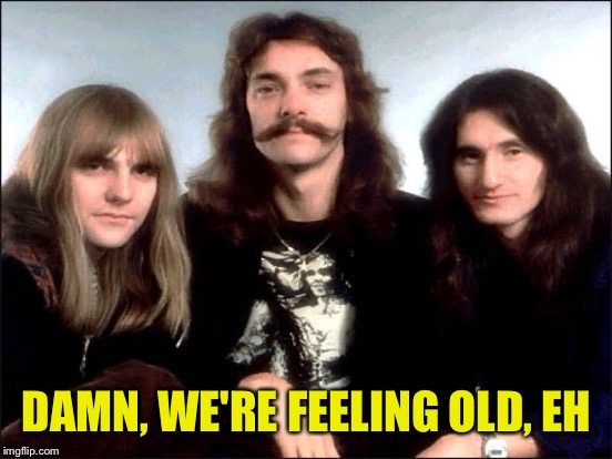 DAMN, WE'RE FEELING OLD, EH | made w/ Imgflip meme maker