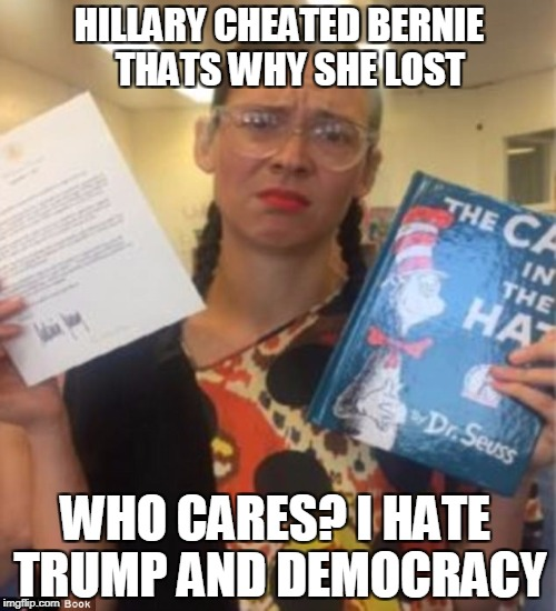 HILLARY CHEATED BERNIE   THATS WHY SHE LOST WHO CARES? I HATE TRUMP AND DEMOCRACY | image tagged in crazy librarian | made w/ Imgflip meme maker