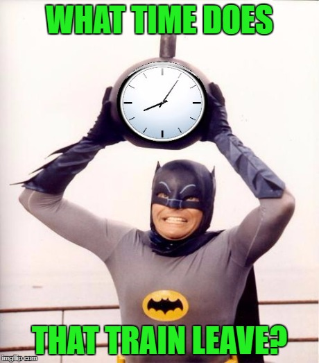 WHAT TIME DOES THAT TRAIN LEAVE? | made w/ Imgflip meme maker