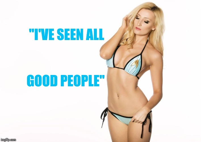 """I'VE SEEN ALL GOOD PEOPLE"" 