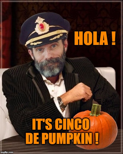 Most obviously interesting pumpkin | HOLA ! IT'S CINCO DE PUMPKIN ! | image tagged in most obviously interesting pumpkin,cinco de mayo,pumpkin,pumpkins,pumpkin spice,happy mexican | made w/ Imgflip meme maker