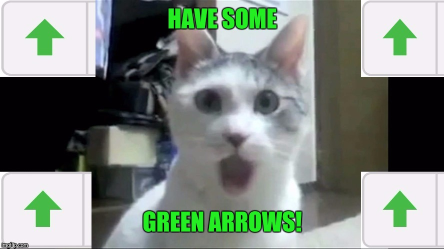 HAVE SOME GREEN ARROWS! | made w/ Imgflip meme maker