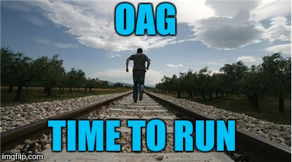 OAG TIME TO RUN | made w/ Imgflip meme maker