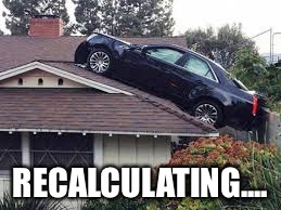 RECALCULATING.... | image tagged in cadillac | made w/ Imgflip meme maker