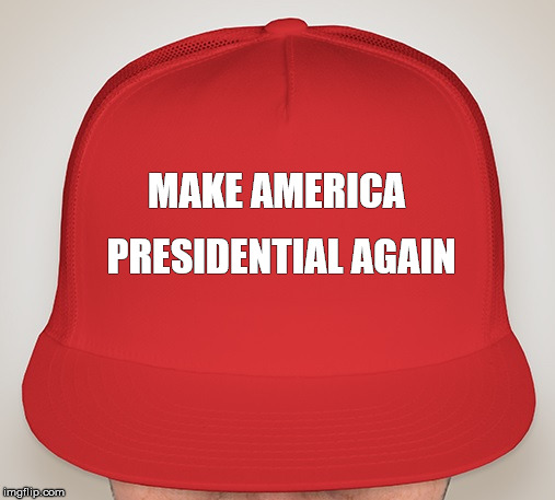 MAKE AMERICA PRESIDENTIAL AGAIN | made w/ Imgflip meme maker