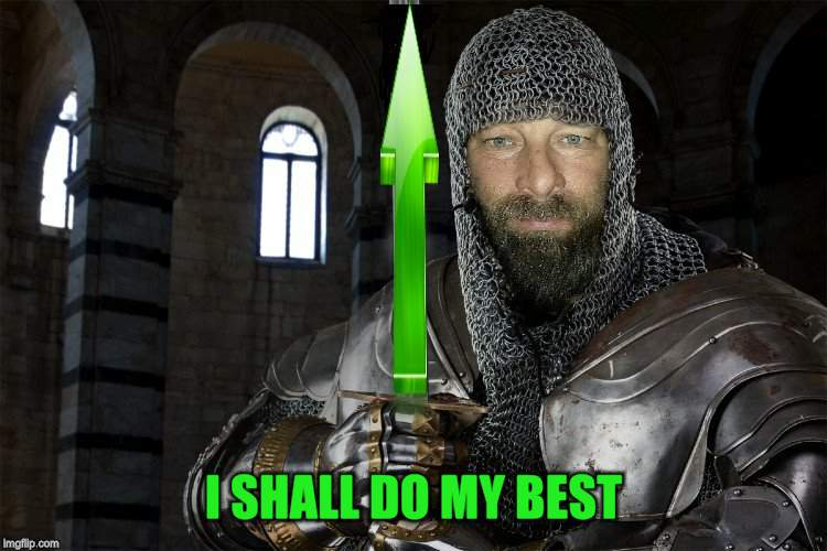 I SHALL DO MY BEST | made w/ Imgflip meme maker