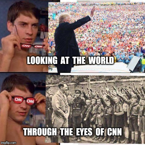 As their ratings fall like a stone | LOOKING  AT  THE  WORLD THROUGH  THE  EYES  OF  CNN | image tagged in cnn fake news,cnn,president trump,trump hitler | made w/ Imgflip meme maker