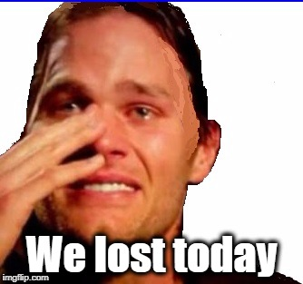 crying Tom | We lost today | image tagged in crying tom | made w/ Imgflip meme maker