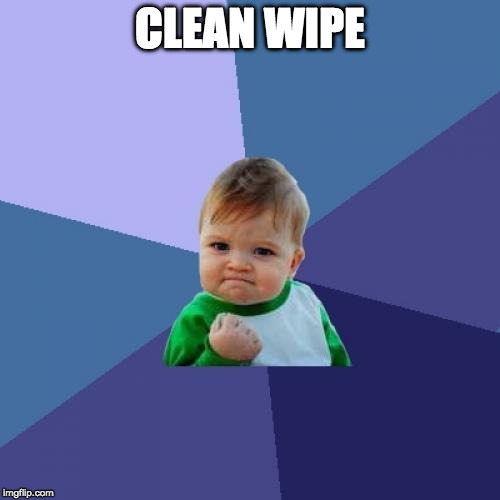 Success Kid Meme | CLEAN WIPE | image tagged in memes,success kid,iwanttobebacon,poop | made w/ Imgflip meme maker