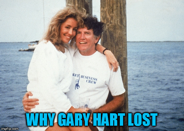 WHY GARY HART LOST | made w/ Imgflip meme maker