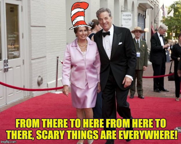 FROM THERE TO HERE FROM HERE TO THERE, SCARY THINGS ARE EVERYWHERE! | made w/ Imgflip meme maker