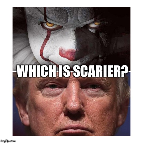 WHICH IS SCARIER? | image tagged in it | made w/ Imgflip meme maker