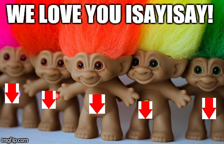 WE LOVE YOU ISAYISAY! | made w/ Imgflip meme maker