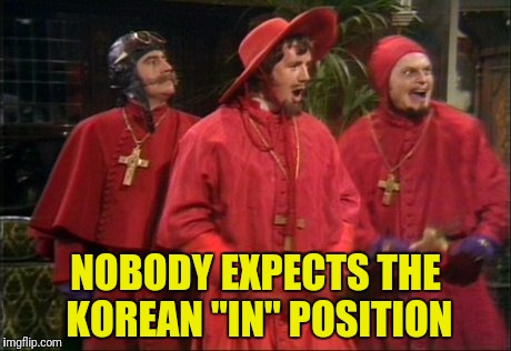 "NOBODY EXPECTS THE KOREAN ""IN"" POSITION 