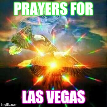 PRAYERS FOR LAS VEGAS | image tagged in jeanine c | made w/ Imgflip meme maker