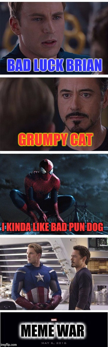 Meme War Week Oct. 1st to 7th | BAD LUCK BRIAN MEME WAR I KINDA LIKE BAD PUN DOG GRUMPY CAT | image tagged in civil war meme with spider-man,meme war,meme wars | made w/ Imgflip meme maker