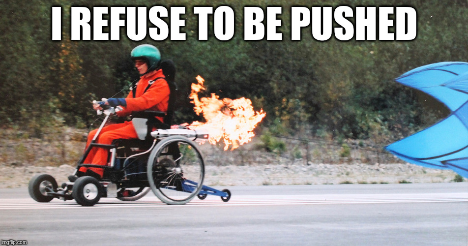 I REFUSE TO BE PUSHED | made w/ Imgflip meme maker