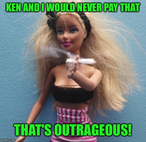 KEN AND I WOULD NEVER PAY THAT THAT'S OUTRAGEOUS! | made w/ Imgflip meme maker
