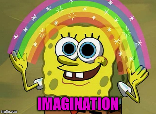 IMAGINATION | made w/ Imgflip meme maker