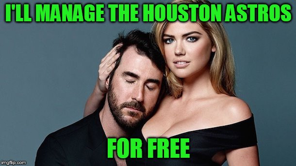 I'LL MANAGE THE HOUSTON ASTROS FOR FREE | made w/ Imgflip meme maker