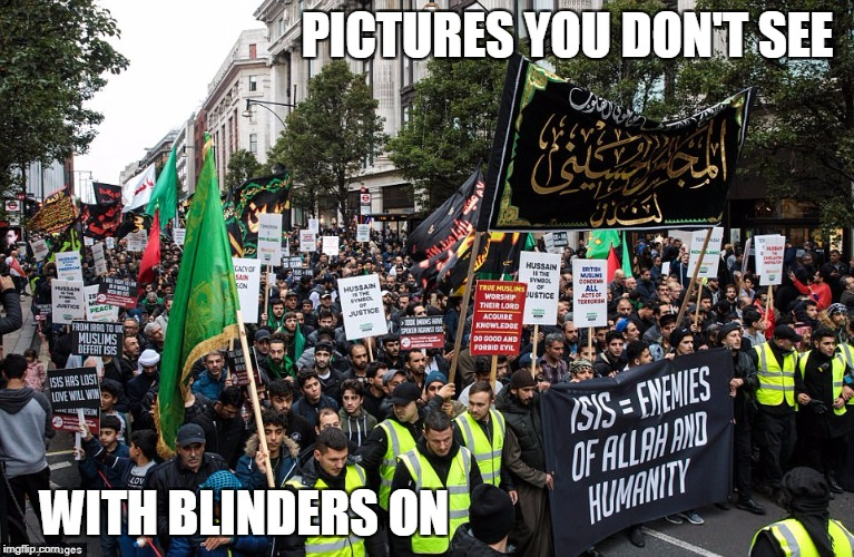 THOUSANDS of Muslims in London's streets protesting ISIS | PICTURES YOU DON'T SEE WITH BLINDERS ON | image tagged in muslim,isis | made w/ Imgflip meme maker