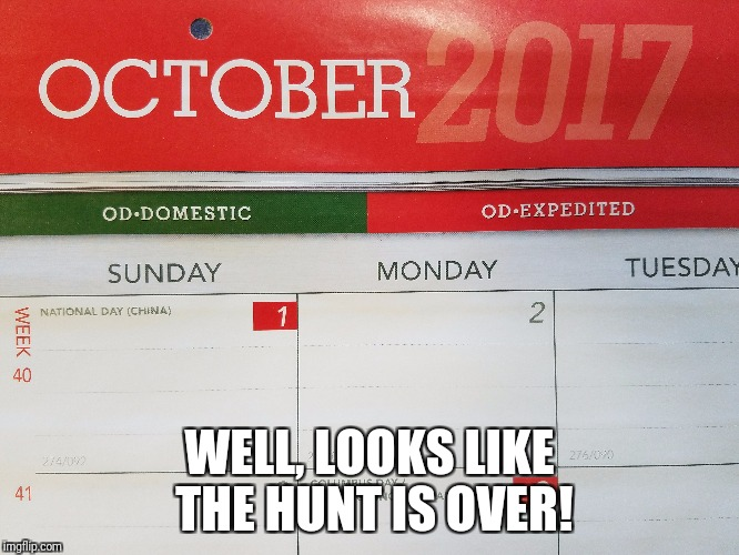 If only Sean Connery and Alec Baldwin were here to share in the discovery! | WELL, LOOKS LIKE THE HUNT IS OVER! | image tagged in hunt for red october,funny memes | made w/ Imgflip meme maker