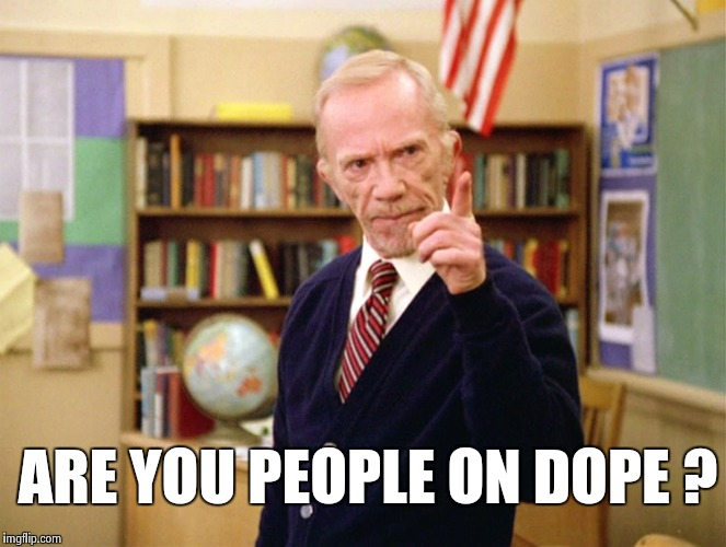 Mister Hand | ARE YOU PEOPLE ON DOPE ? | image tagged in mister hand | made w/ Imgflip meme maker