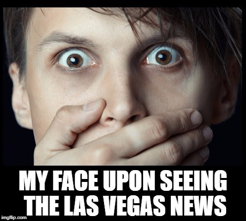 FIFTY people??? | MY FACE UPON SEEING THE LAS VEGAS NEWS | image tagged in oh my | made w/ Imgflip meme maker