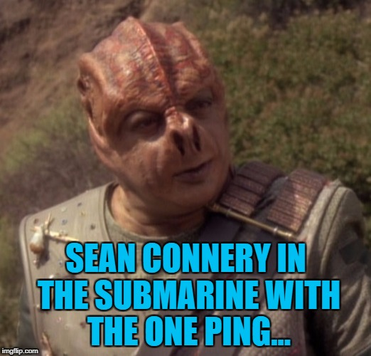SEAN CONNERY IN THE SUBMARINE WITH THE ONE PING... | made w/ Imgflip meme maker