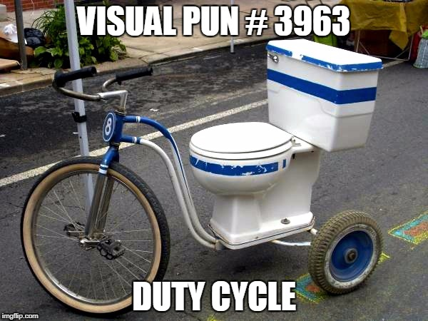 VISUAL PUN # 3963 DUTY CYCLE | image tagged in toilet bike | made w/ Imgflip meme maker