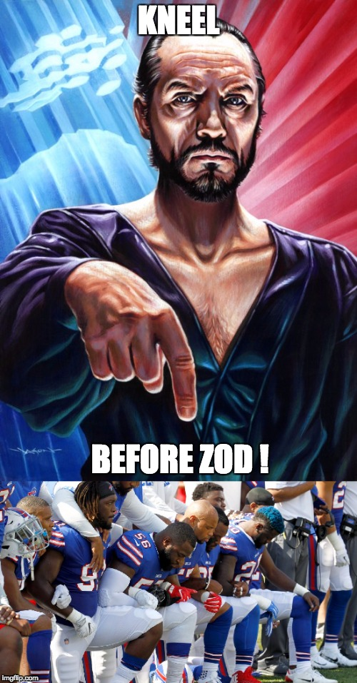 Zod Commands....NFL Obeys | KNEEL BEFORE ZOD ! | image tagged in zod,nfl | made w/ Imgflip meme maker