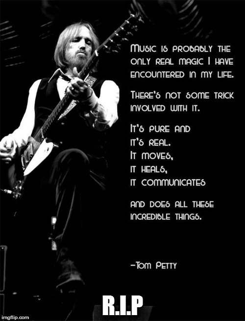 I'm learning to fly, but I ain't got wings (You have your wings now Tom, fly free!) | R.I.P | image tagged in tom petty,rip,memes,learning to fly,quotes | made w/ Imgflip meme maker