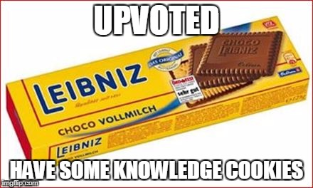 UPVOTED HAVE SOME KNOWLEDGE COOKIES | made w/ Imgflip meme maker