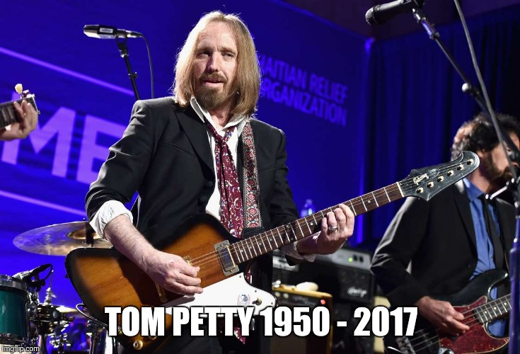 TOM PETTY 1950 - 2017 | image tagged in tom petty | made w/ Imgflip meme maker