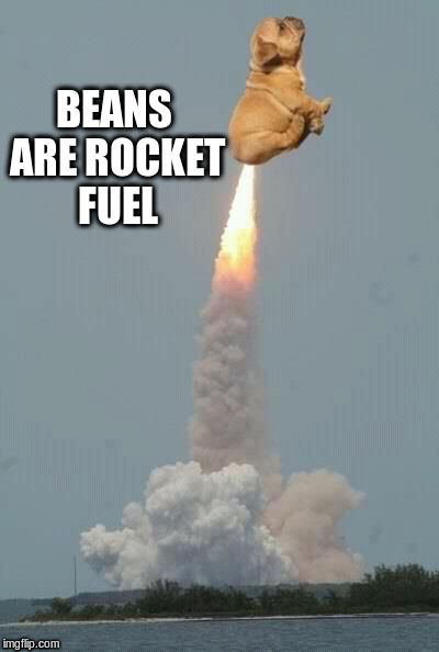 BEANS ARE ROCKET FUEL | made w/ Imgflip meme maker