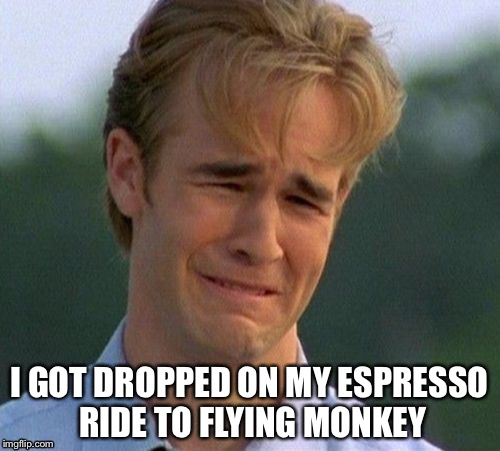 Espresso ride  |  I GOT DROPPED ON MY ESPRESSO RIDE TO FLYING MONKEY | image tagged in cycling | made w/ Imgflip meme maker
